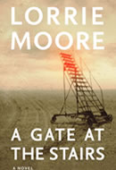 Lorrie Moore: A Gate At The Stairs (book cover)